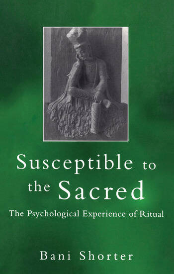 Susceptible to the Sacred The Psychological Experience of Ritual book cover