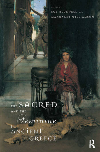 The Sacred and the Feminine in Ancient Greece book cover