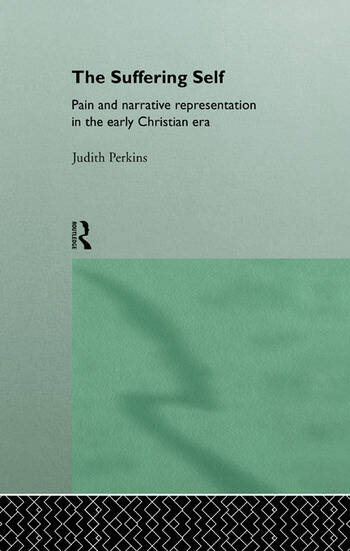 The Suffering Self Pain and Narrative Representation in the Early Christian Era book cover