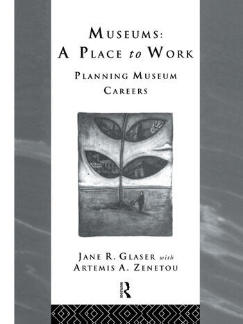 Museums: A Place to Work Planning Museum Careers book cover