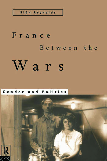 France Between the Wars Gender and Politics book cover