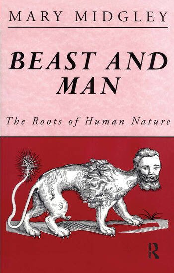 Beast and Man The Roots of Human Nature book cover