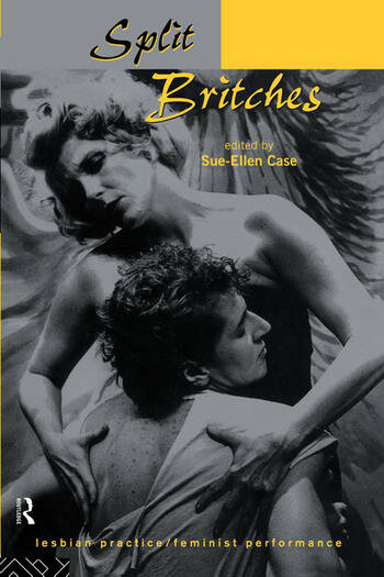 Split Britches Lesbian Practice/Feminist Performance book cover