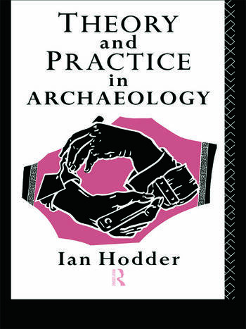 Theory and Practice in Archaeology book cover