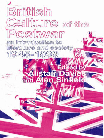 British Culture of the Post-War An Introduction to Literature and Society 1945-1999 book cover
