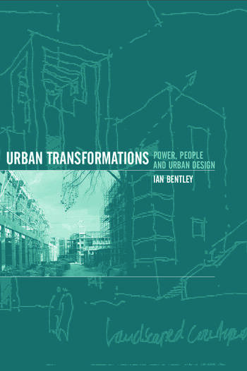 Urban Transformations Power, People and Urban Design book cover