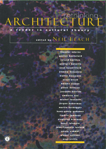 Rethinking Architecture A Reader in Cultural Theory book cover