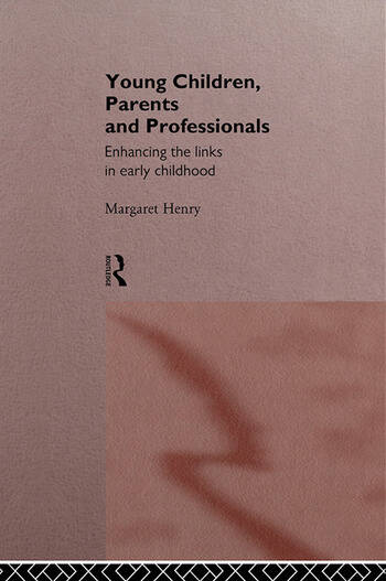 Young Children, Parents and Professionals Enhancing the links in early childhood book cover