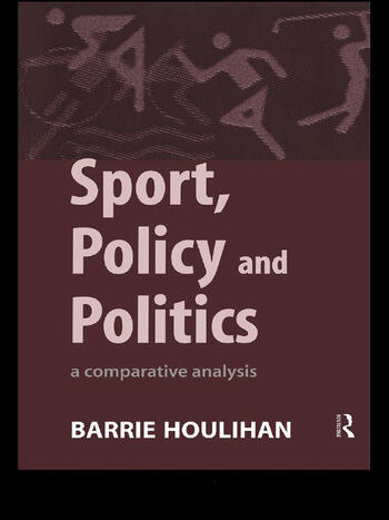 Sport, Policy and Politics A Comparative Analysis book cover