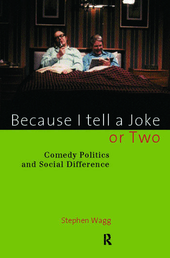 Because I Tell a Joke or Two Comedy, Politics and Social Difference book cover