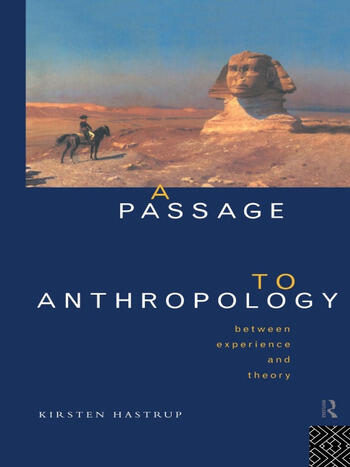 A Passage to Anthropology Between Experience and Theory book cover