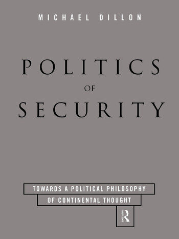 Politics of Security Towards a Political Phiosophy of Continental Thought book cover