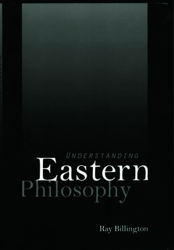 the self in eastern philosophy Edition eastern philosophy religion buddha's tooth, a book founding editor, the philosophers' magazine the idea that the self is an illusion has become the bien pensant common sense of the day in many educated circles in the west.