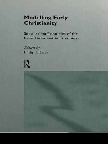 Modelling Early Christianity Social-Scientific Studies of the New Testament in its Context book cover