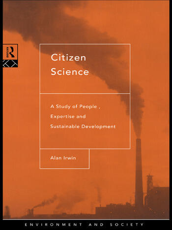 Citizen Science A Study of People, Expertise and Sustainable Development book cover
