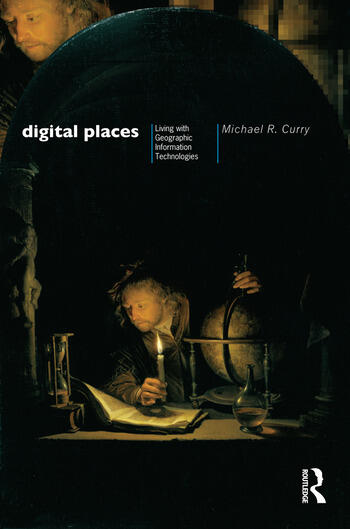 Digital Places Living with Geographic Information Technologies book cover