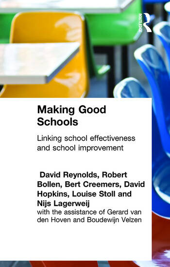 Making Good Schools Linking School Effectiveness and Improvement book cover