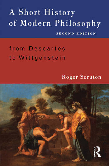 A Short History of Modern Philosophy From Descartes to Wittgenstein book cover