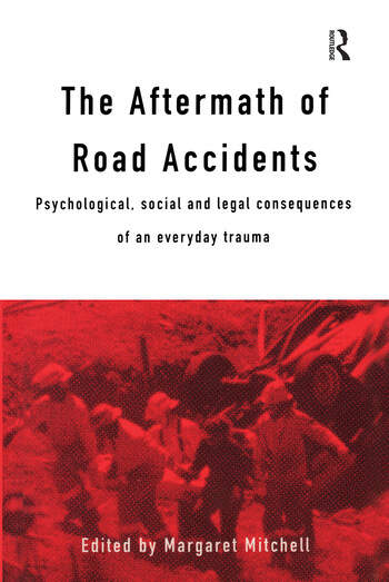 The Aftermath of Road Accidents Psychological, Social and Legal Consequences of an Everyday Trauma book cover