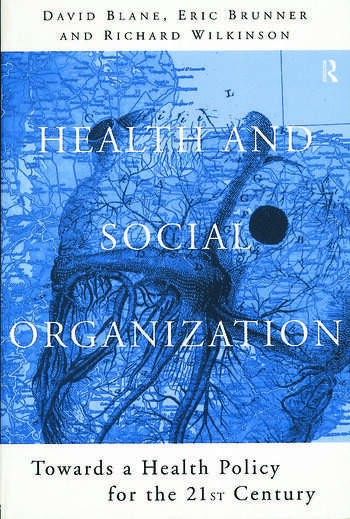 Health and Social Organization Towards a Health Policy for the 21st Century book cover