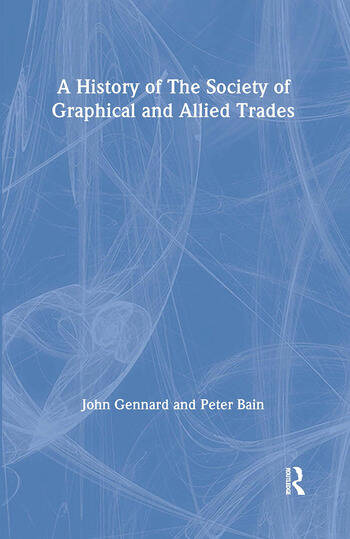 A History of the Society of Graphical and Allied Trades book cover