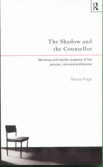 The Shadow and the Counsellor Working with the Darker Aspects of the Person, the Role and the Profession book cover