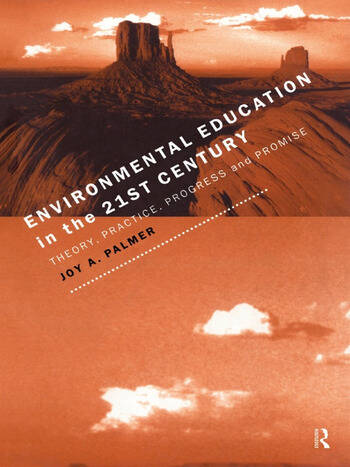 Environmental Education in the 21st Century Theory, Practice, Progress and Promise book cover