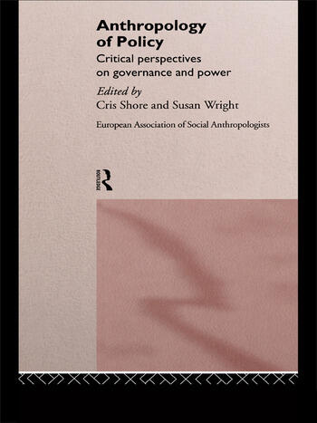 Anthropology of Policy Perspectives on Governance and Power book cover