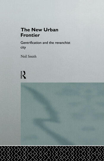 The New Urban Frontier Gentrification and the Revanchist City book cover