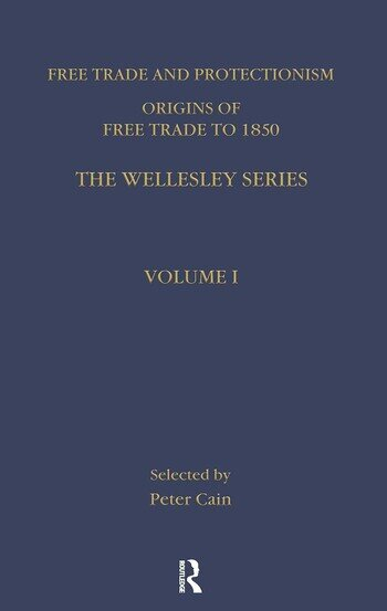 Free Trade and Protectionism Key Nineteenth Century Journal Sources in Economics book cover