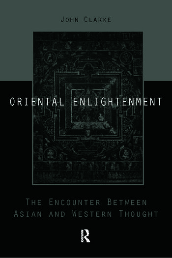 Oriental Enlightenment The Encounter Between Asian and Western Thought book cover