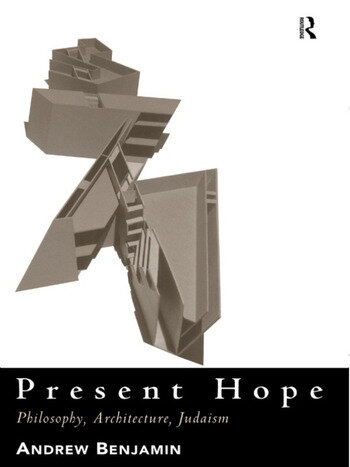 Present Hope Philosophy, Architecture, Judaism book cover