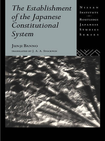 The Establishment of the Japanese Constitutional System book cover