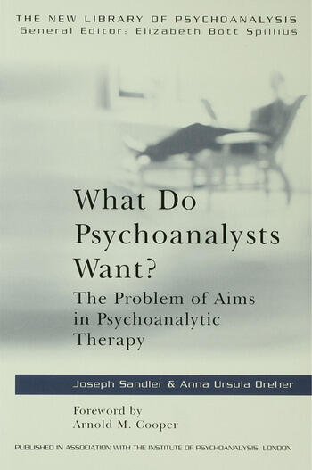 What Do Psychoanalysts Want? The Problem of Aims in Psychoanalytic Therapy book cover