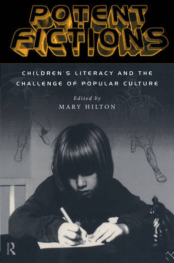 Potent Fictions Children's Literacy and the Challenge of Popular Culture book cover
