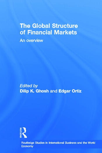 The Global Structure of Financial Markets An Overview book cover