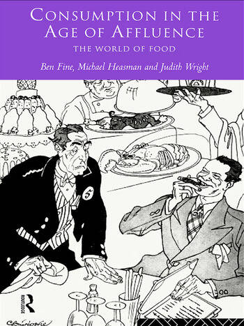 Consumption in the Age of Affluence The World of Food book cover