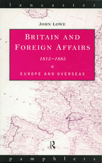 Britain and Foreign Affairs 1815-1885 Europe and Overseas book cover