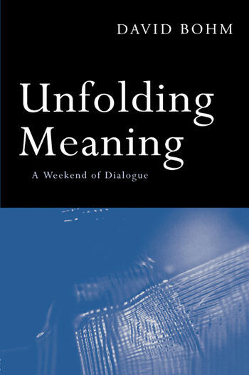 Unfolding Meaning A Weekend of Dialogue with David Bohm book cover