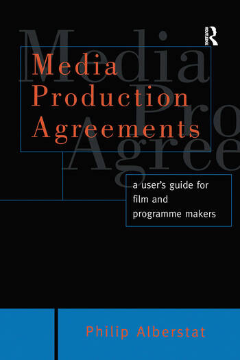 Media Production Agreements A User's Guide for Film and Programme Makers book cover
