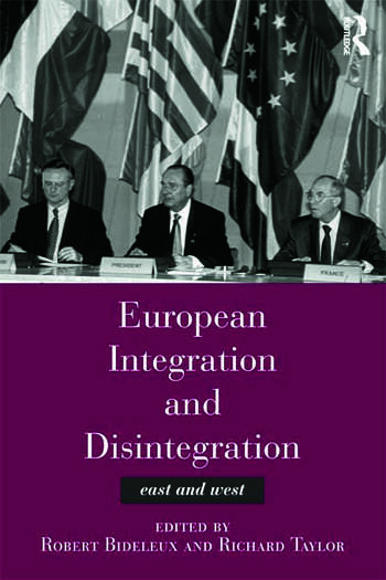 European Integration and Disintegration East and West book cover