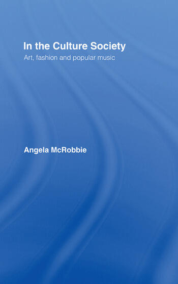 In the Culture Society Art, Fashion and Popular Music book cover