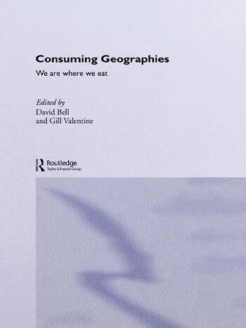 Consuming Geographies We Are Where We Eat book cover
