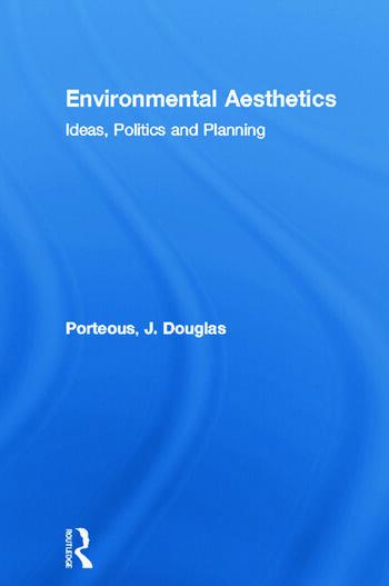 Environmental Aesthetics Ideas, Politics and Planning book cover