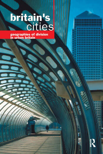 Britain's Cities Geographies of Division in Urban Britain book cover