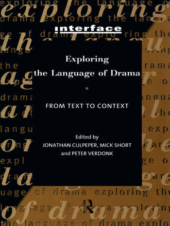 Exploring the Language of Drama From Text to Context book cover