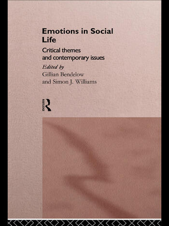 Emotions in Social Life Critical Themes and Contemporary Issues book cover