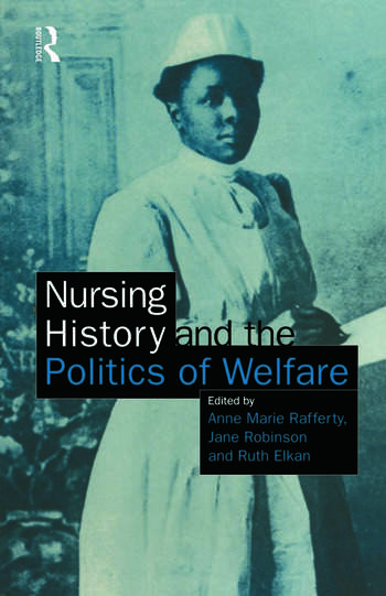 Nursing History and the Politics of Welfare book cover