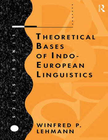 Theoretical Bases of Indo-European Linguistics book cover