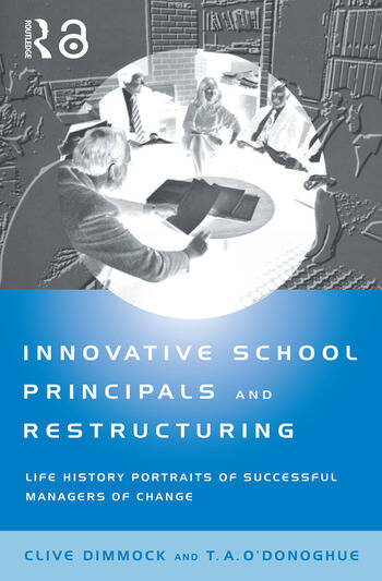 Innovative School Principals and Restructuring Life History Portraits of Successful Managers of Change book cover